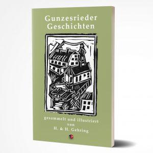 Gunzesrieder Geschichten – Martin Gehring, Hrsg.